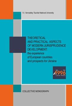 Cover for THEORETICAL AND PRACTICAL ASPECTS OF MODERN JURISPRUDENCE DEVELOPMENT: THE EXPERIENCE OF EUROPEAN COUNTRIES AND PROSPECTS FOR UKRAINE